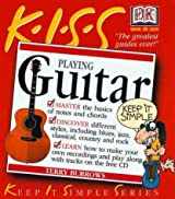 KISS Guide to Playing Guitar by Terry Burrows (2000-09-01)