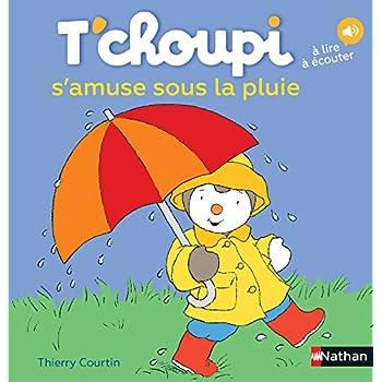 T'choupi s'amuse sous la pluie - Dès 2 ans (08)