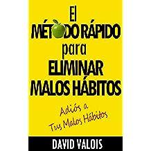 El Método Rápido para Eliminar tus Malos Hábitos