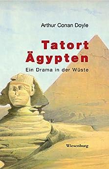 Tatort Ägypten: Ein Drama in der Wüste von [Doyle, Arthur C, Paget, Sydney]