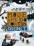 Telecharger Livres Mille ans de contes Quebec tome 2 (PDF,EPUB,MOBI) gratuits en Francaise