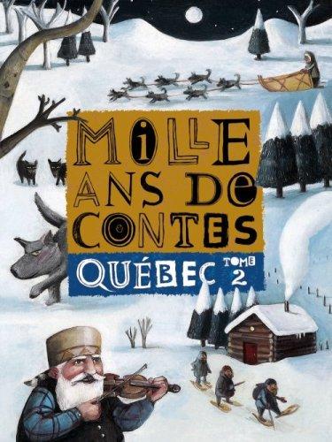 Mille ans de contes : Québec, tome 2