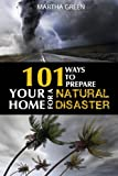 101 Ways to Prepare Your Home for a Natural Disaster