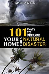 101 Ways to Prepare Your Home for a Natural Disaster (English Edition)