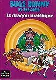 Bugs Bunny et ses amis : Le Dragon Maléfique
