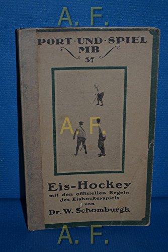 Hockey Spiel W (Eis-Hockey nebst den offiziellen Eishockeyregeln. Miniatur-Bibliothek für Sport und Spiel. MB - 37.)