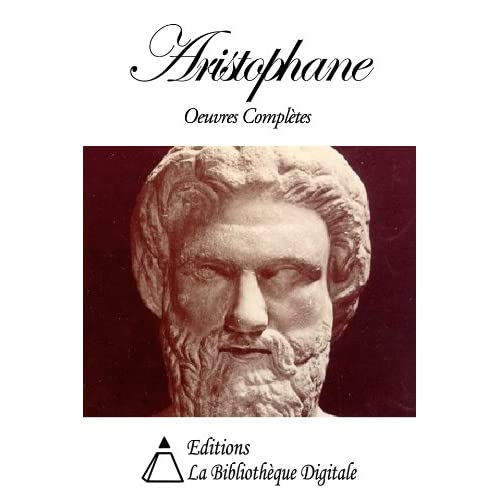 Aristophane - Oeuvres Complètes