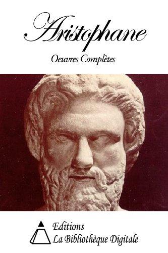 Aristophane - Oeuvres Complètes par Aristophane