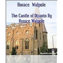The Castle of Otranto By Horace Walpole (English Edition)