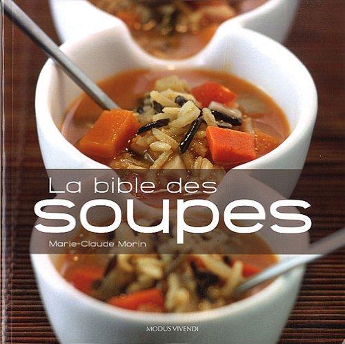 La Bible des soupes par Marie-Claire Morin