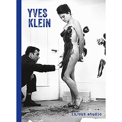 Yves Klein : in and out studio