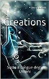 Creations: Sotto il sangue degli Umani
