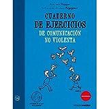 Cuaderno De Ejercicios De Comunicacion No Violenta (Terapias Cuadernos ejercicios)