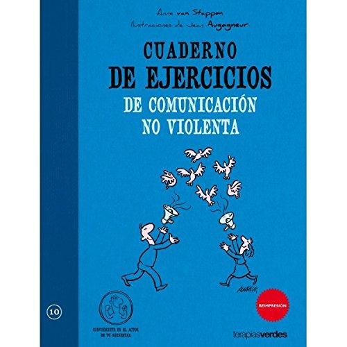 Cuaderno De Ejercicios De Comunicacion No Violenta (Terapias Cuadernos ejercicios) por ANNE VAN STAPPEN