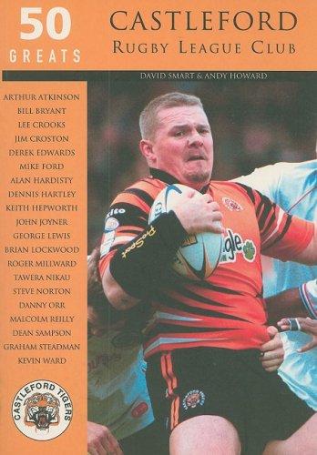 Castleford Rugby League Club: 50 Greats: Castleford RLFC (Archive Photographs S.) por David Smart