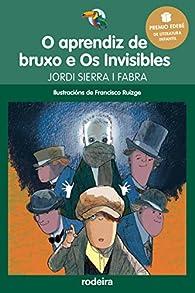 O aprendiz de bruxo e Os Invisibles par Jordi Sierra i Fabra