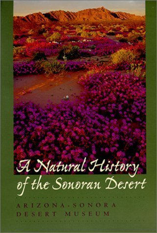 A Natural History of the Sonoran Desert: Revised and Updated Edition by Arizona-Sonora Desert Museum (Dec 22 1999)