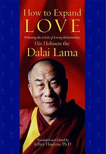 [(How to Expand Love : Widening the Circle of Loving Relationships)] [By (author) His Holiness the Dalai Lama ] published on (August, 2006)
