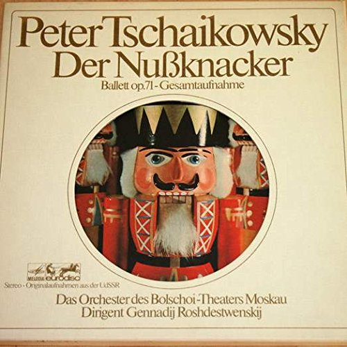 Pyotr Ilyich Tchaikovsky , Bolshoi Theatre Orchestra , Gennadi Rozhdestvensky - Der Nußknacker...