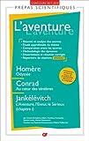 L'aventure : Homère, Odyssée ; Conrad, Au coeur des ténèbres ; Jankélévitch, L'Aventure, l'ennui, le Sérieux (chapitre 1) : Prépas scientifiques