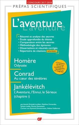 L'aventure : Homère, Odyssée ; Conrad, Au coeur des ténèbres ; Jankélévitch, L'Aventure, l'ennui, le Sérieux (chapitre 1) : Prépas scientifiques thumbnail