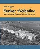 Bunker »Valentin« - Marc Buggeln