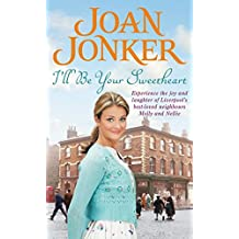 I'll Be Your Sweetheart: A heart-warming saga of mothers, daughters and best friends (Molly and Nellie series, Book 8)