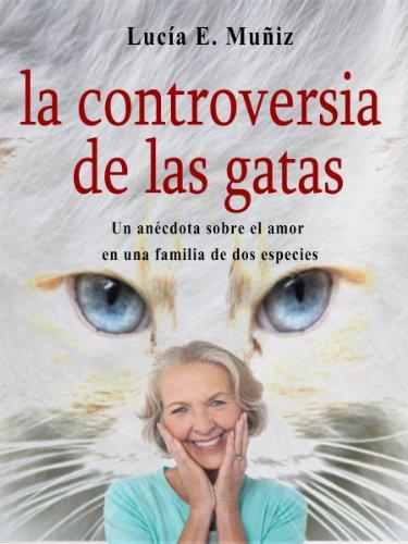 La controversia de las gatas (Cuentos de una noche nº 1) por Lucia Muniz