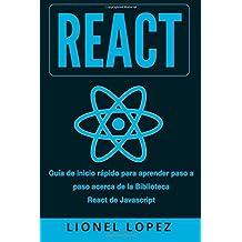 React: Guía rapida paso a paso para aprender la biblioteca React de Javascript