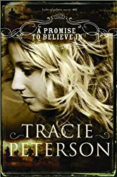 A Promise to Believe In (The Brides of Gallatin County, Book 1) by Tracie Peterson (2008-09-01)