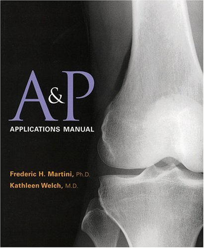 Anatomy and Physiology Applications Manual by Frederic H. Martini (2008-01-29) par Frederic H. Martini;Kathleen L. Welch