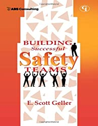 Building Successful Safety Teams by E. Scott Geller (2001-09-01)
