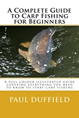 A Complete Guide to Carp Fishing for Beginners Paperback