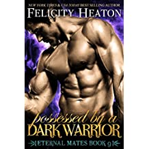 Possessed by a Dark Warrior (Eternal Mates Paranormal Romance Series Book 9) (English Edition)