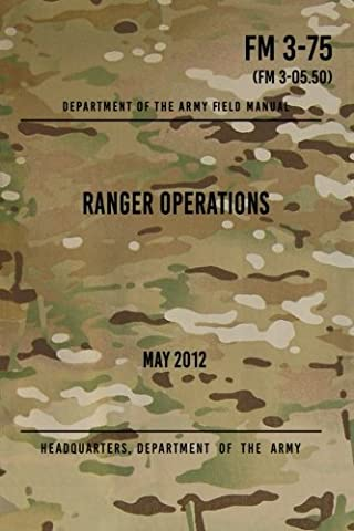 FM 3-75 Ranger Operations: May 2012