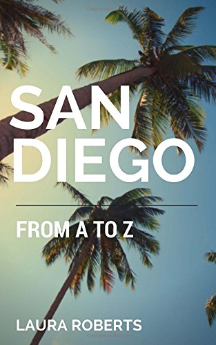 San Diego from a to Z: An Alphabetical Guide: Volume 2