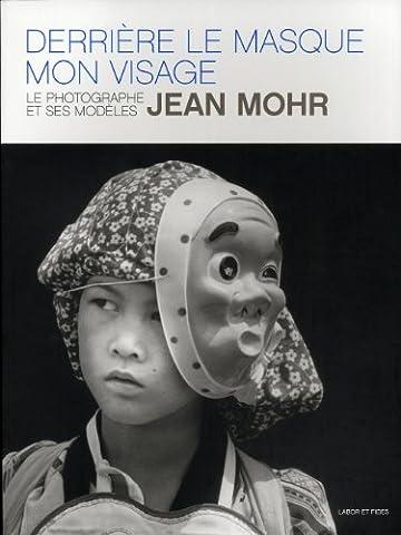 Derrière le masque, mon visage : le photographe et ses modèles