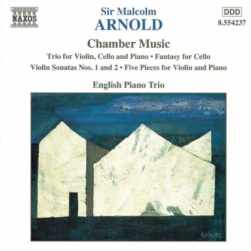 Arnold, M.: Violin Trio, Op. 54 / Violin Sonatas Nos. 1 And 2 / Cello Fantasy, Op. 130