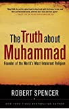 The Truth about Muhammad: Founder of the World's Most Intolerant Religion price comparison at Flipkart, Amazon, Crossword, Uread, Bookadda, Landmark, Homeshop18