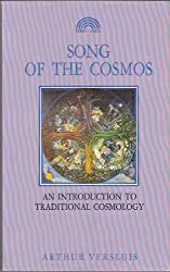 Song of the Cosmos: An Introduction to Traditional Cosmology by Arthur Versluis (1992-03-02)