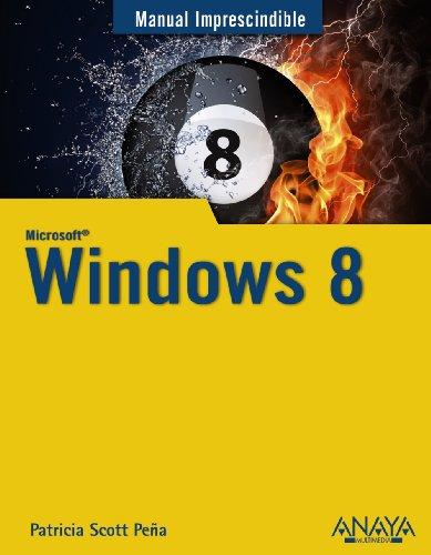 Windows 8 (Manuales Imprescindibles) por Patricia Scott Peña