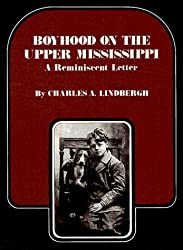 Boyhood on the Upper Mississippi: A Reminiscent Letter by Charles A. Lindbergh (1972-10-24)