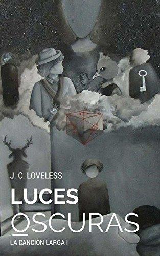 Luces Oscuras (La Canción Larga nº 1) por James Loveless