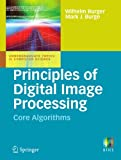Principles of Digital Image Processing: Core Algorithms (Undergraduate Topics in Computer Science)