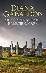 Siete piedras para resistir o caer par Diana Gabaldon