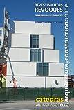 Revestimientos Revoques (Cátedras Arquitectura y Construcción online. Serie Construcciones nº 22)