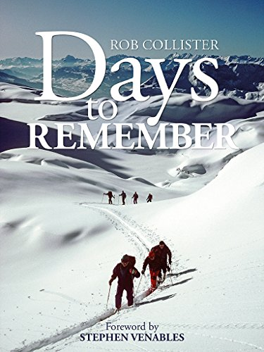 Days to Remember: Adventures and reflections of a mountain guide (English Edition) por Rob Collister