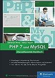 PHP 7 und MySQL: Von den Grundlagen bis zur professionellen Programmierung