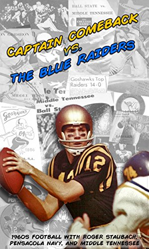 Captain Comeback vs. The Blue Raiders: 1960s Football with Roger Staubach, Pensacola Navy, and Middle Tennessee (English Edition)