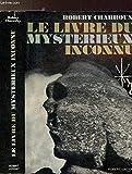 Le livre du mystérieux inconnu - Paris, Laffont
